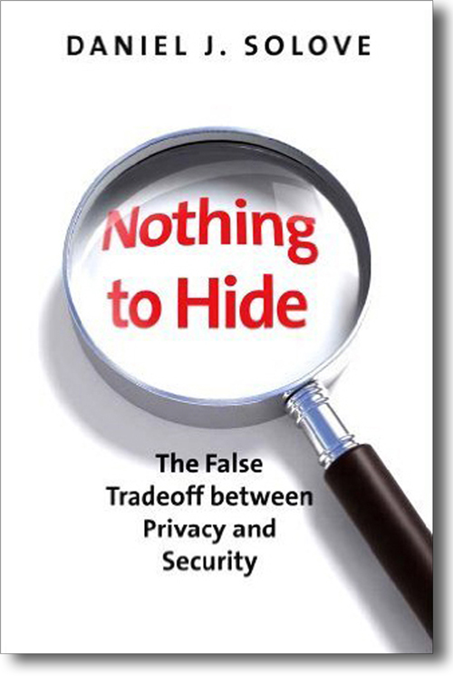 Nothing to Hide: The False Tradeoff Between Privacy and Security - Daniel J. Solve