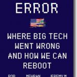 System Error - Where Big Tech Went Wrong and How we can Reboot